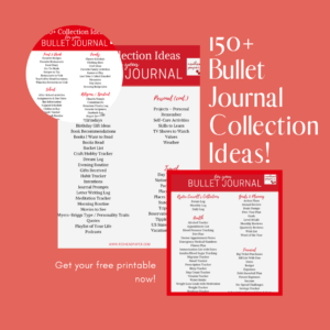 A printable PDF all members of the email club receive immediately: 150+ Bullet Journal Collection Ideas